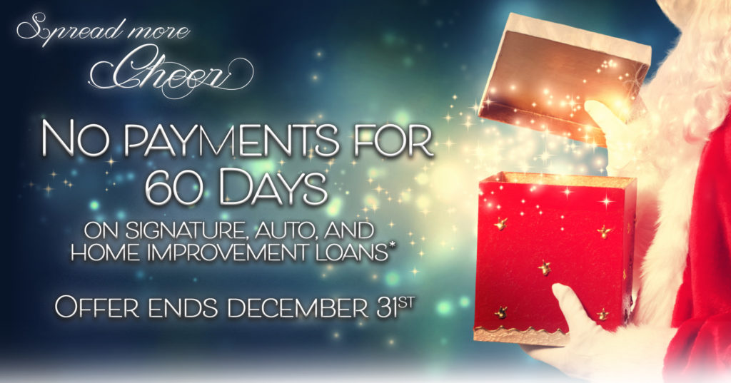 Image: A Santa Claus opening a box with magical sparkles coming out. Text: Spread more cheer! Make no payments for 60 days on new auto, signature, or home improvement loans! Offer valid November 27th, 2020 through December 31st, 2020. Subject to credit approval. Click for more details.