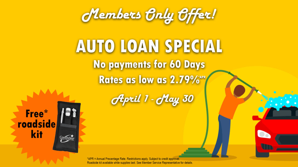 Background image: Cartoon person washing car. Message: Members only offer! Auto Loan Special. No payments for 60 days, rates as low as 2.79% APR. Free roadside kit, while supplies last. Scroll down for details and readable text.